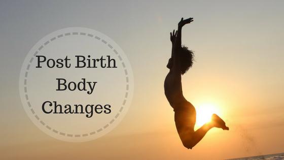 Post BirthBody Changes